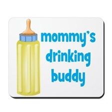 Mommys Drinking Buddy.png Mousepad