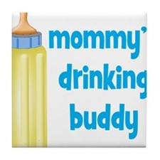 Mommys Drinking Buddy.png Tile Coaster
