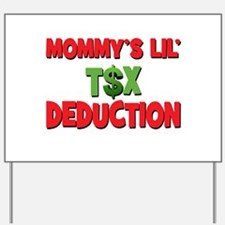 Mommys Lil Tax Deduction.png Yard Sign