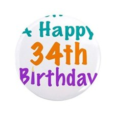 "Wish me a happy 34th Birthday 3.5"" Button"