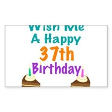 Wish me a happy 37th Birthday Decal