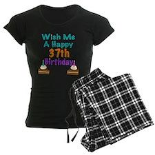 Wish me a happy 37th Birthday Pajamas