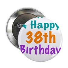"Wish me a happy 38th Birthday 2.25"" Button"
