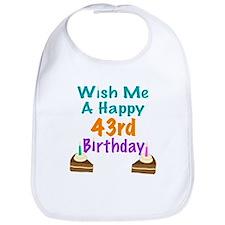 Wish me a happy 43rd Birthday Bib