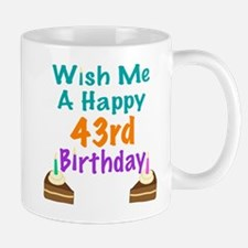 Wish me a happy 43rd Birthday Mug