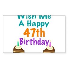 Wish me a happy 47th Birthday Decal