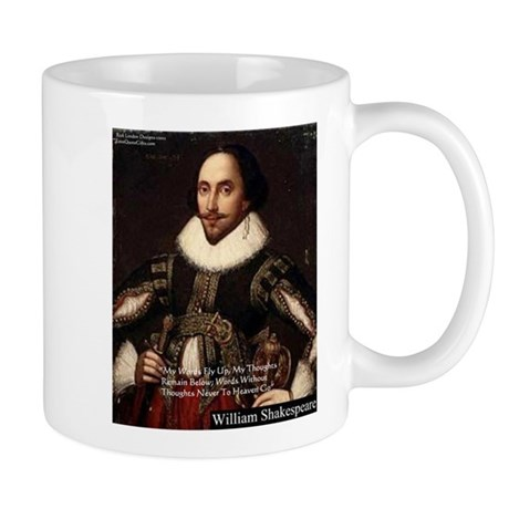 Shakespeare Words Fly Up Quote Mug