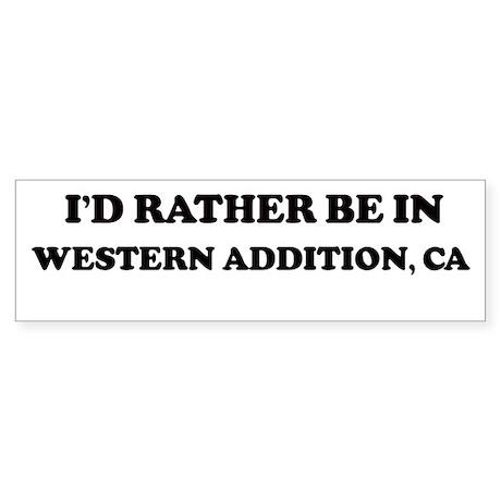 Rather: WESTERN ADDITION Bumper Sticker