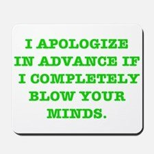 Blow Your Minds Mousepad
