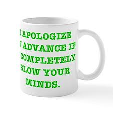 Blow Your Minds Mug