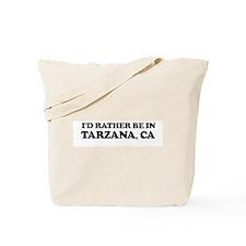 Rather: TARZANA Tote Bag