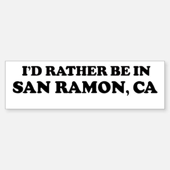 Rather: SAN RAMON Bumper Bumper Bumper Sticker