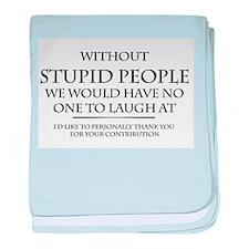 stupid people baby blanket