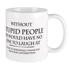 stupid people Mug