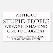 stupid people Decal