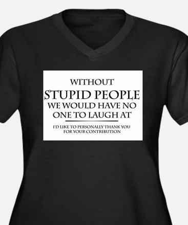 stupid people Women's Plus Size V-Neck Dark T-Shir