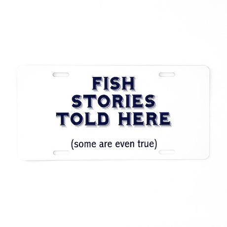 Fish Stories Aluminum License Plate