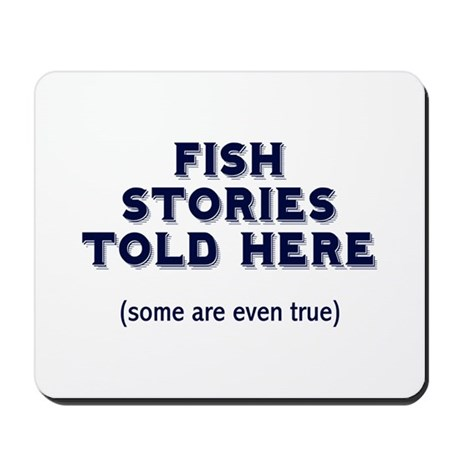 Fish Stories Mousepad