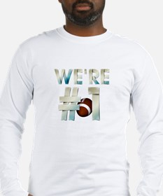 Football We're #1 Long Sleeve T-Shirt