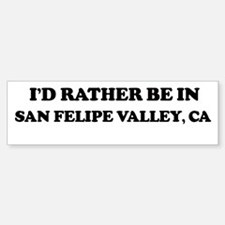 Rather: SAN FELIPE VALLEY Bumper Bumper Bumper Sticker