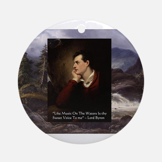 Lord Byron They sweet voice Quote Ornament (Round)