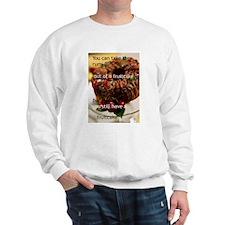 rumfruitcake.jpg Sweatshirt