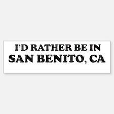Rather: SAN BENITO Bumper Bumper Bumper Sticker