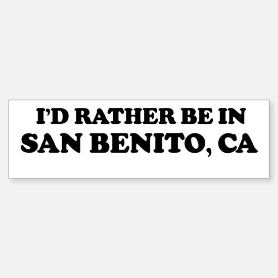 Rather: SAN BENITO Bumper Bumper Bumper Sticker