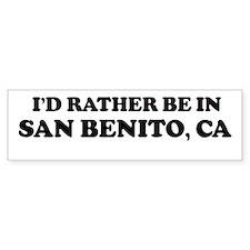Rather: SAN BENITO Bumper Bumper Sticker