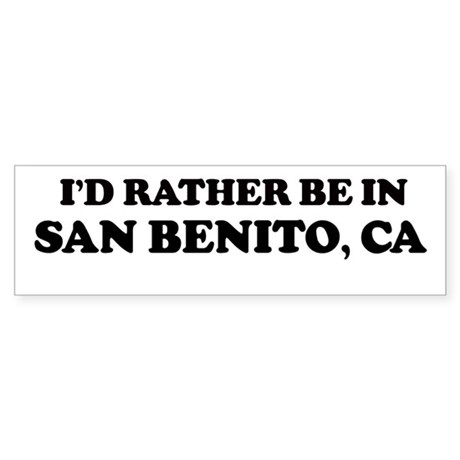 Rather: SAN BENITO Bumper Sticker