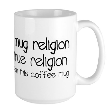 Coffee Mug Religion Large Mug