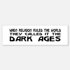 They Called It The Dark Ages Bumper Bumper Sticker