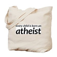 Children Are Born Atheists Tote Bag