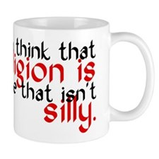 Your Religion Is Silly Mug