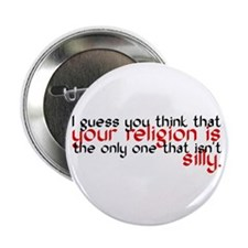 "Your Religion Is Silly 2.25"" Button"