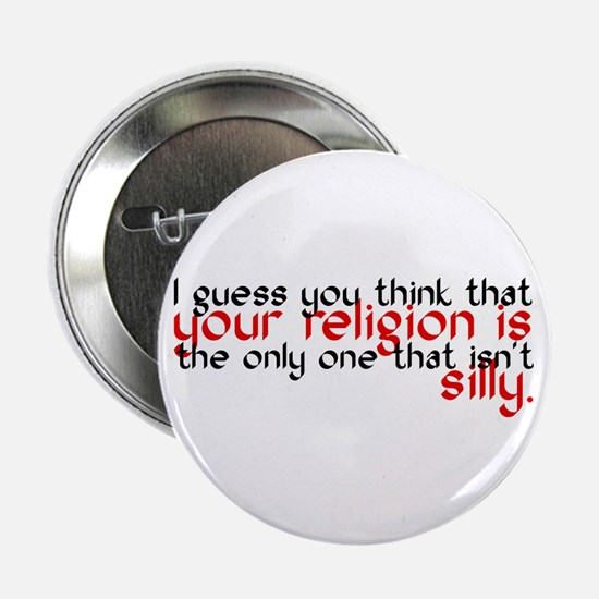 """Your Religion Is Silly 2.25"""" Button"""