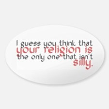 Your Religion Is Silly Sticker (Oval)