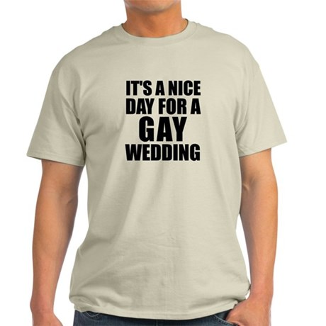Nice Day for a gay wedding Light T-Shirt