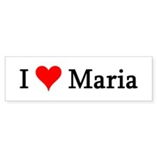 I Love Maria Bumper Bumper Sticker
