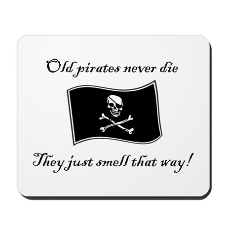 Old pirates never die Mousepad