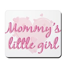 mommys little girl.png Mousepad