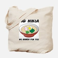No Ramen For You Tote Bag