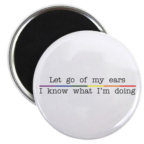 "Let Go Of My Ears 2.25"" Magnet (10 pack)"