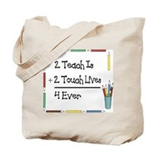 2 Teach Is 2 Touch Lives 4 Ev Tote Bag