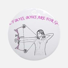 Silly boys, bows are for girls Ornament (Round)