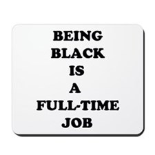 BEING BLACK Mousepad