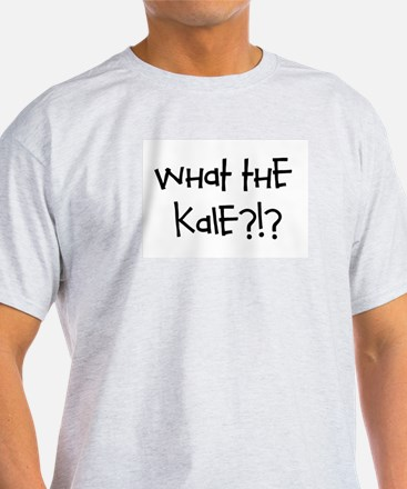 What the kale?!? T-Shirt