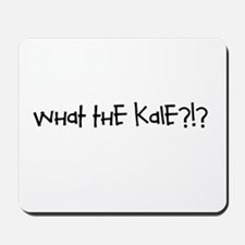 What the kale Mousepad
