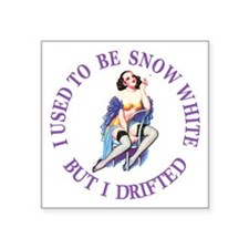 """I Used To Be Snow White Square Sticker 3"""" x 3"""""""