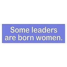some leaders... Bumper Bumper Sticker